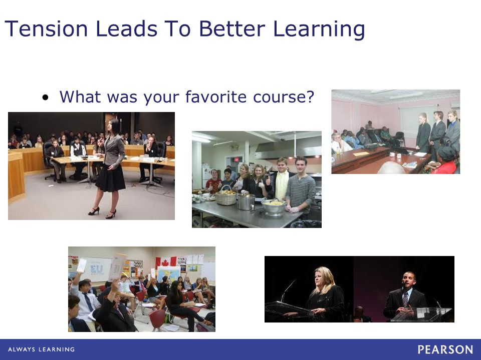 Tension Leads To Better Learning What was your favorite course?