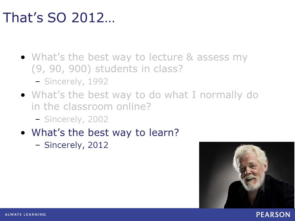 Thats SO 2012… Whats the best way to lecture & assess my (9, 90, 900) students in class.