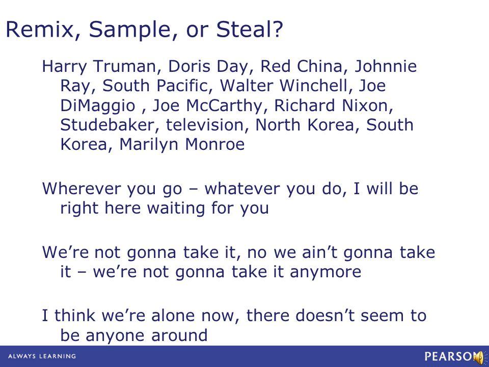 Remix, Sample, or Steal? Harry Truman, Doris Day, Red China, Johnnie Ray, South Pacific, Walter Winchell, Joe DiMaggio, Joe McCarthy, Richard Nixon, S
