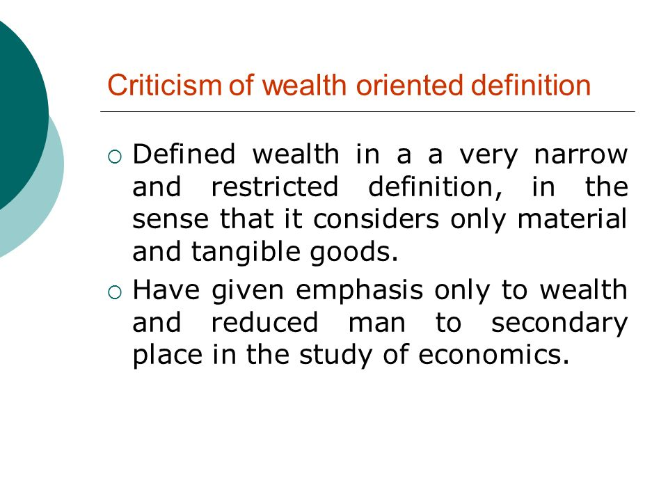 According to Alfred Marshall Economics is on the one side a study of wealth and on the other, a more important side, a part of the study of man.