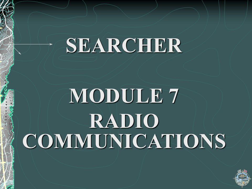 SEARCHER MODULE 7 RADIO COMMUNICATIONS