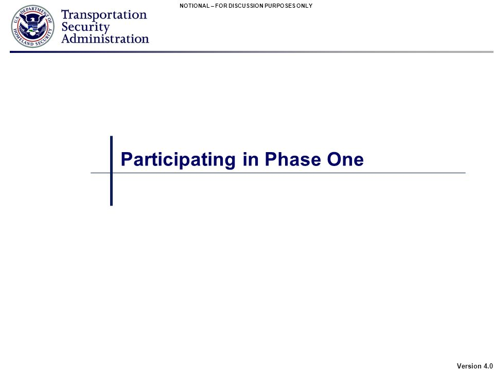 NOTIONAL – FOR DISCUSSION PURPOSES ONLY Version 4.0 Participating in Phase One