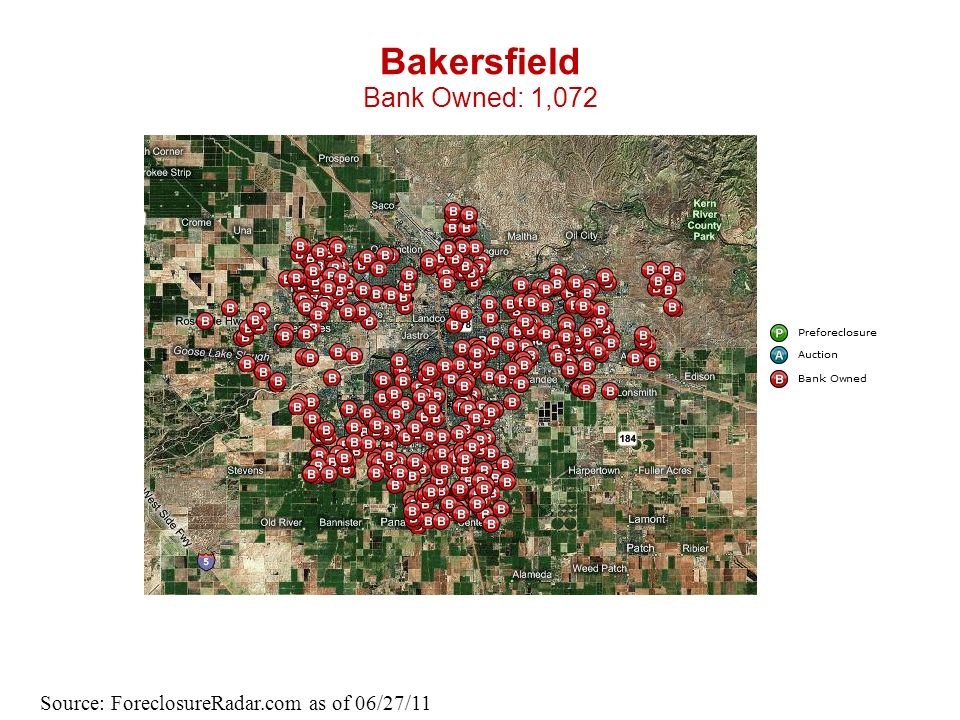 Bakersfield Bank Owned: 1,072 Source: ForeclosureRadar.com as of 06/27/11
