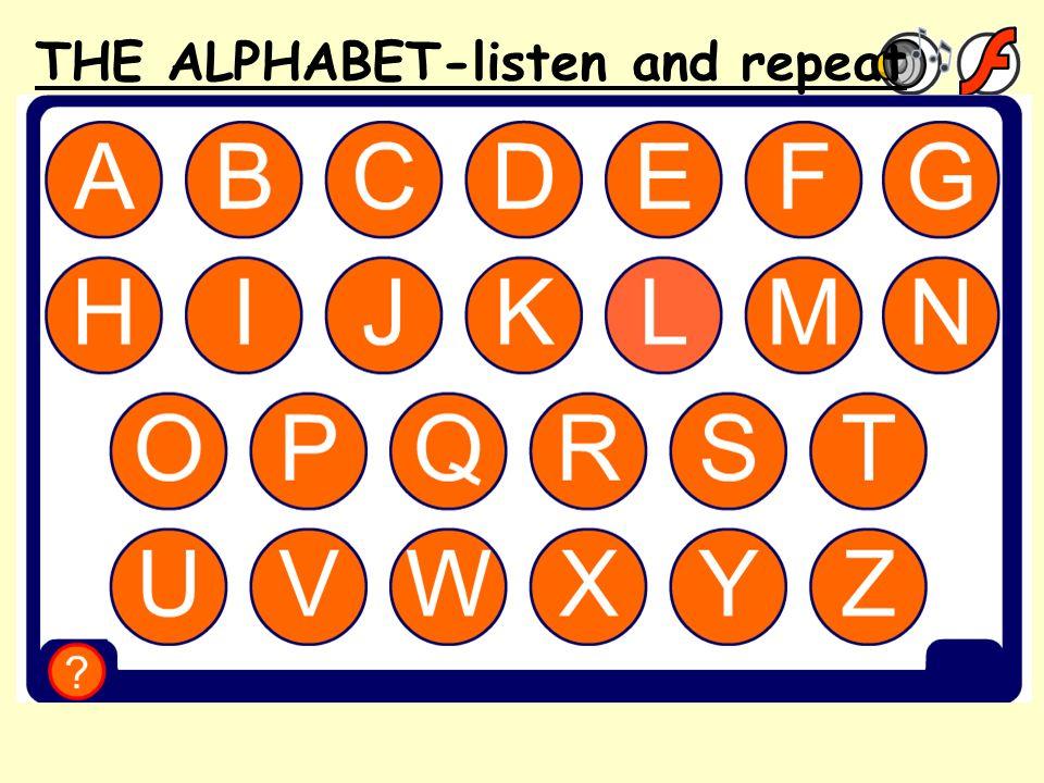 Comment ça sécrit? 1 THE ALPHABET-listen and repeat