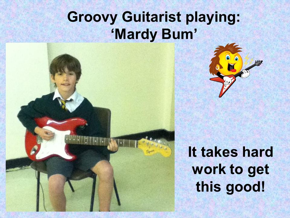 Groovy Guitarist playing: Mardy Bum It takes hard work to get this good!