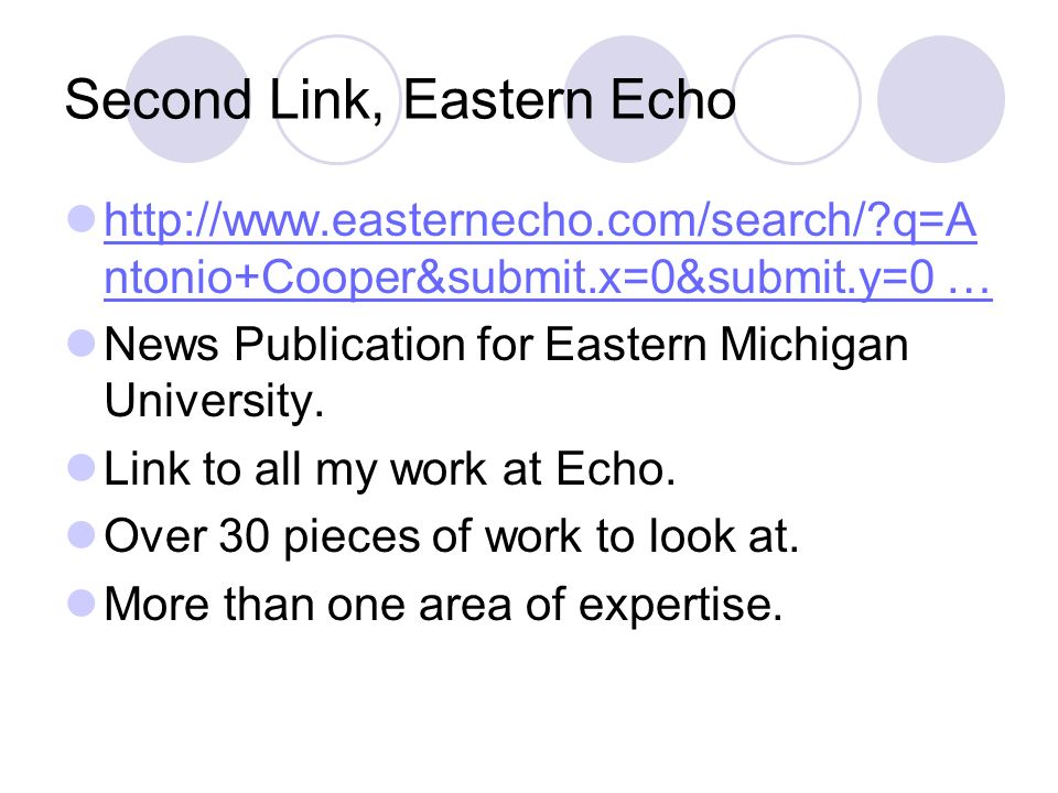 Second Link, Eastern Echo http://www.easternecho.com/search/ q=A ntonio+Cooper&submit.x=0&submit.y=0 … http://www.easternecho.com/search/ q=A ntonio+Cooper&submit.x=0&submit.y=0 … News Publication for Eastern Michigan University.