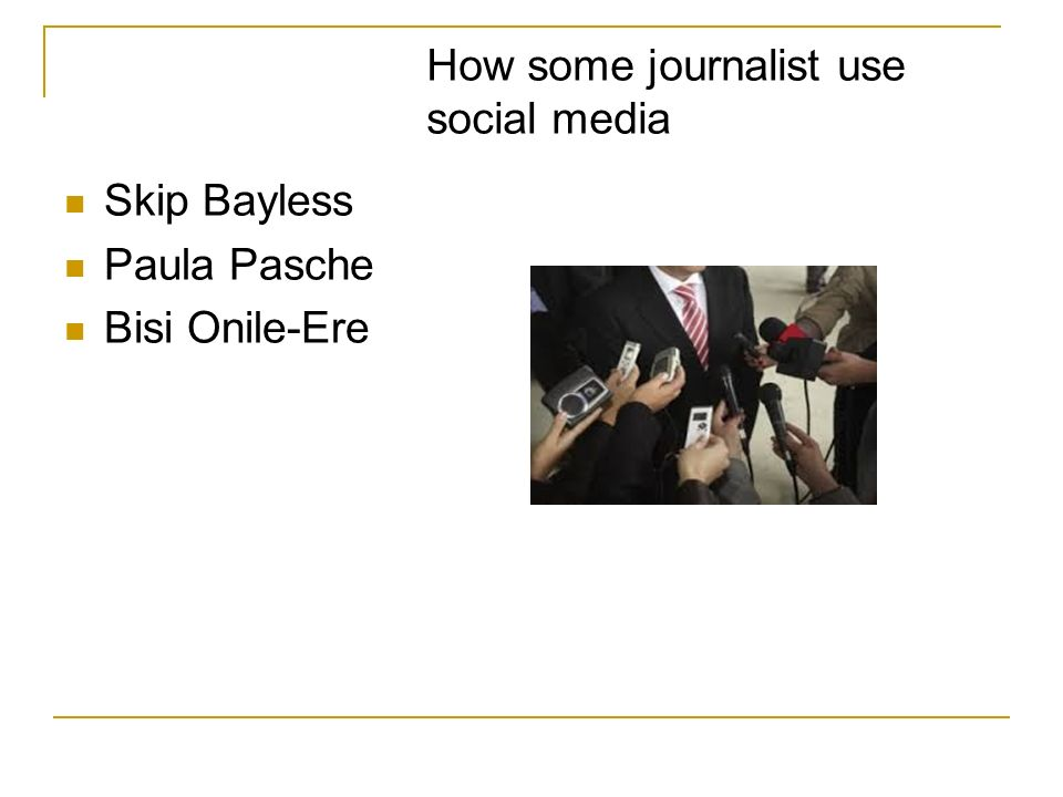 How some journalist use social media Skip Bayless Paula Pasche Bisi Onile-Ere