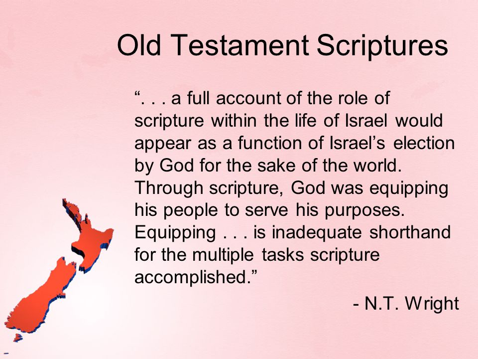 Old Testament Scriptures... a full account of the role of scripture within the life of Israel would appear as a function of Israels election by God fo