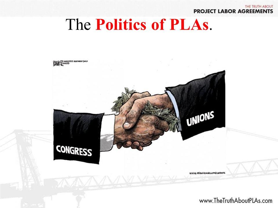 The Politics of PLAs.