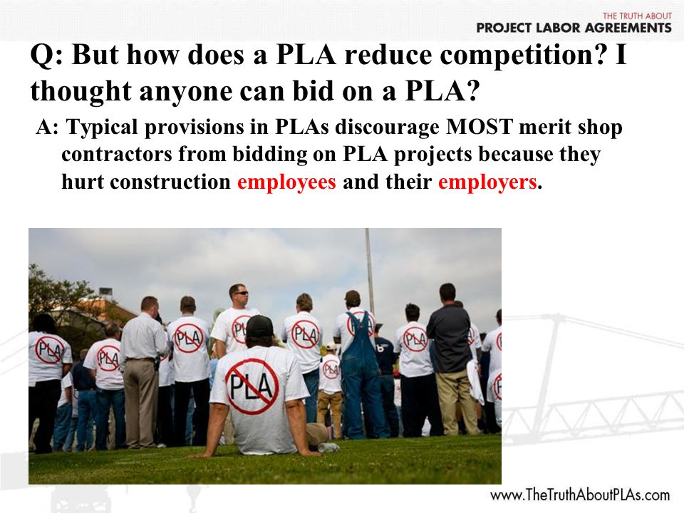 Q: But how does a PLA reduce competition. I thought anyone can bid on a PLA.