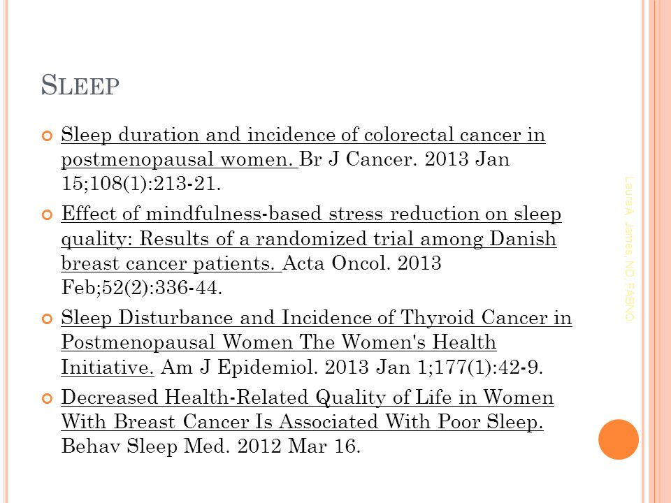 S LEEP Sleep duration and incidence of colorectal cancer in postmenopausal women.