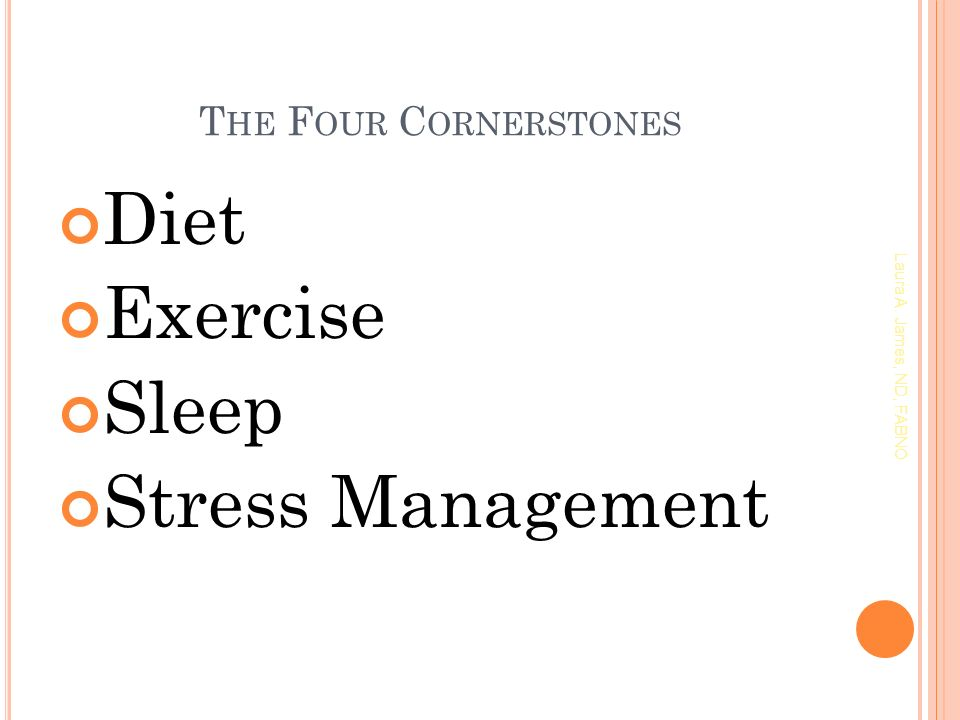 Diet Exercise Sleep Stress Management Laura A. James, ND, FABNO