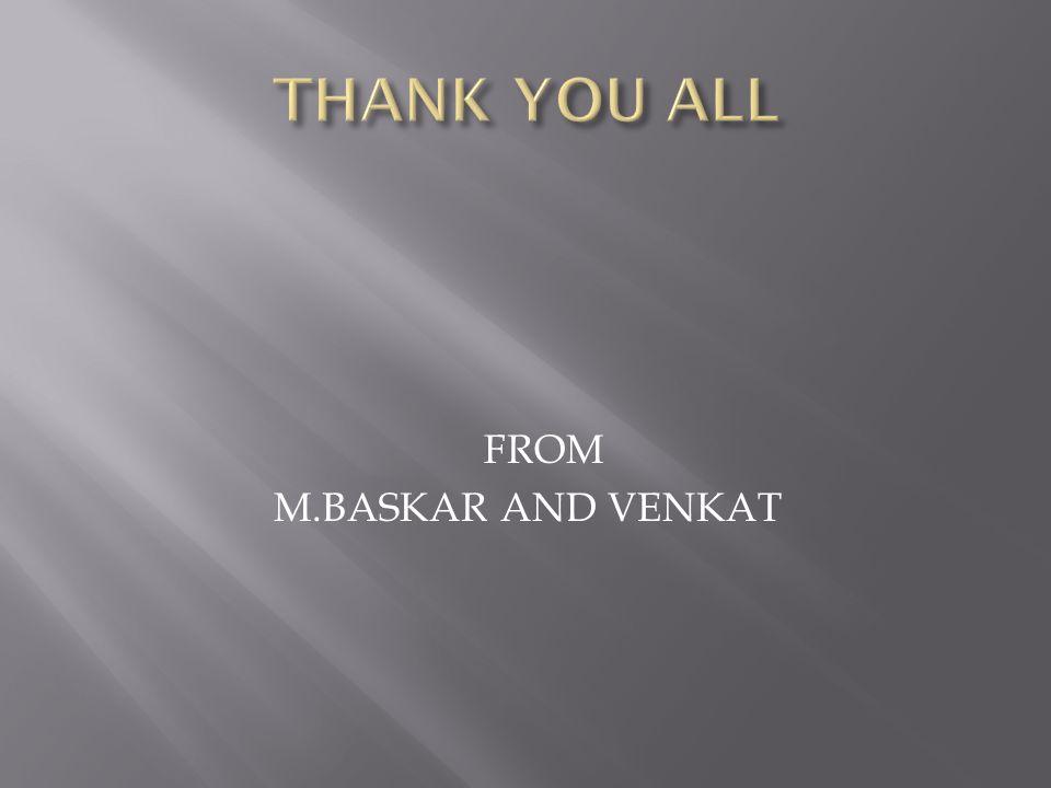 FROM M.BASKAR AND VENKAT