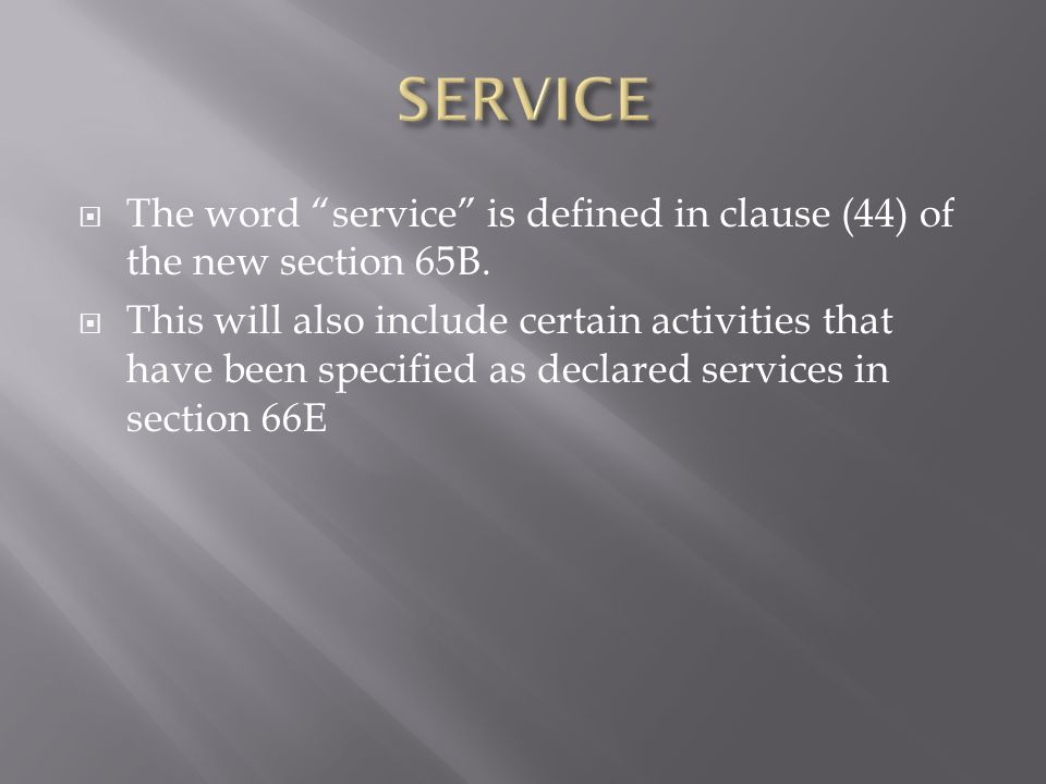 The word service is defined in clause (44) of the new section 65B.