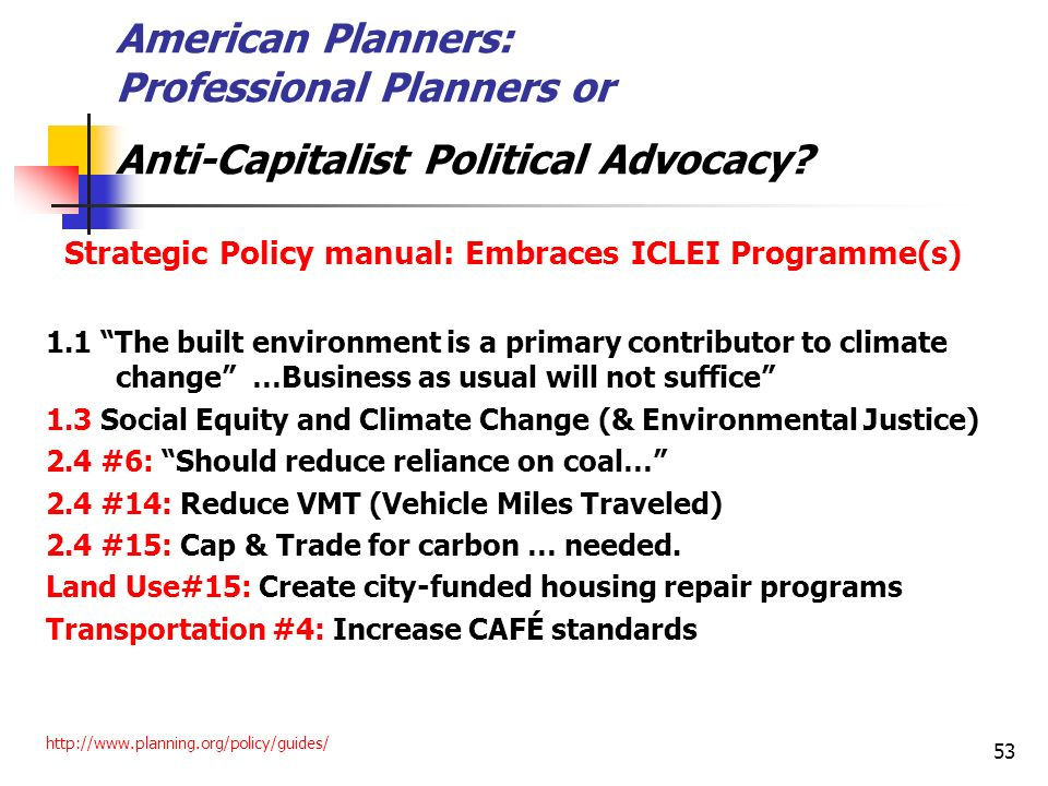 53 American Planners: Professional Planners or Anti-Capitalist Political Advocacy? Strategic Policy manual: Embraces ICLEI Programme(s) 1.1 The built