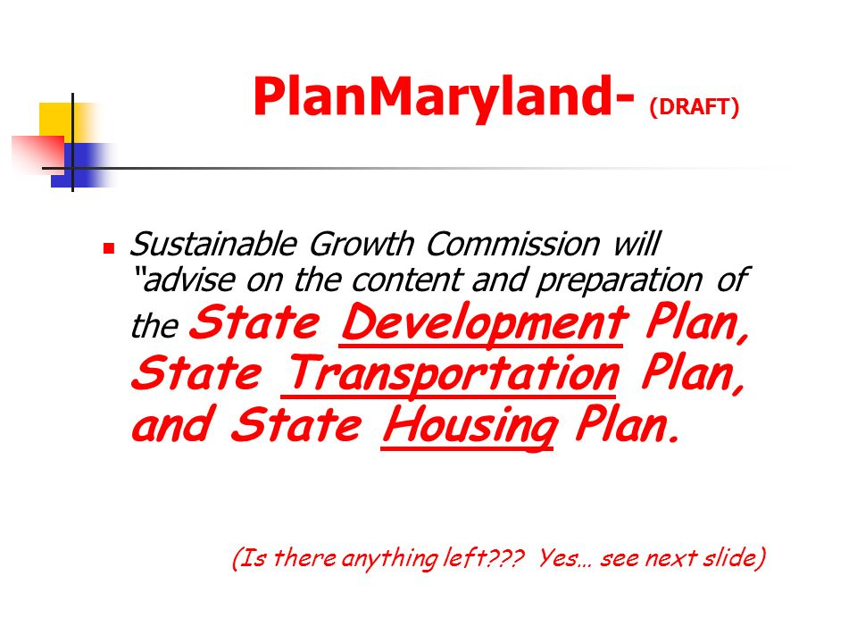 PlanMaryland- (DRAFT) Sustainable Growth Commission will advise on the content and preparation of the State Development Plan, State Transportation Pla