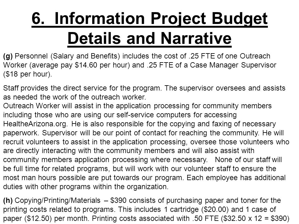 (g) Personnel (Salary and Benefits) includes the cost of.25 FTE of one Outreach Worker (average pay $14.60 per hour) and.25 FTE of a Case Manager Supe