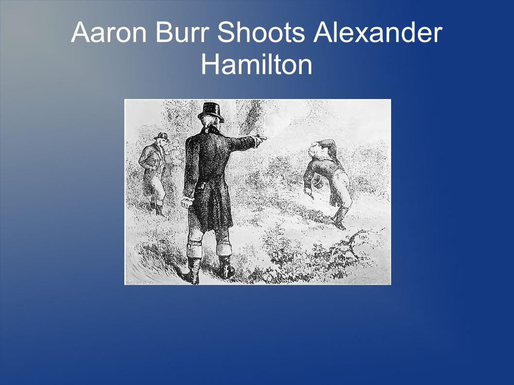 Aaron Burr Shoots Alexander Hamilton