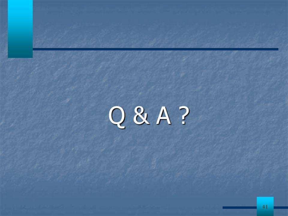 41 Q & A ?