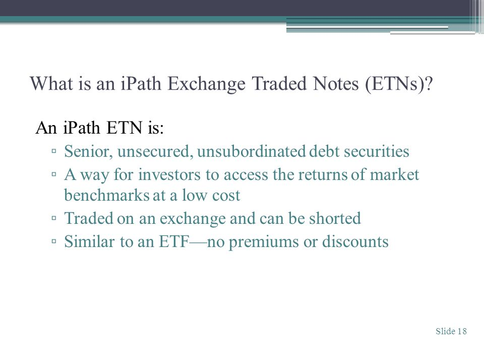 What is an iPath Exchange Traded Notes (ETNs).