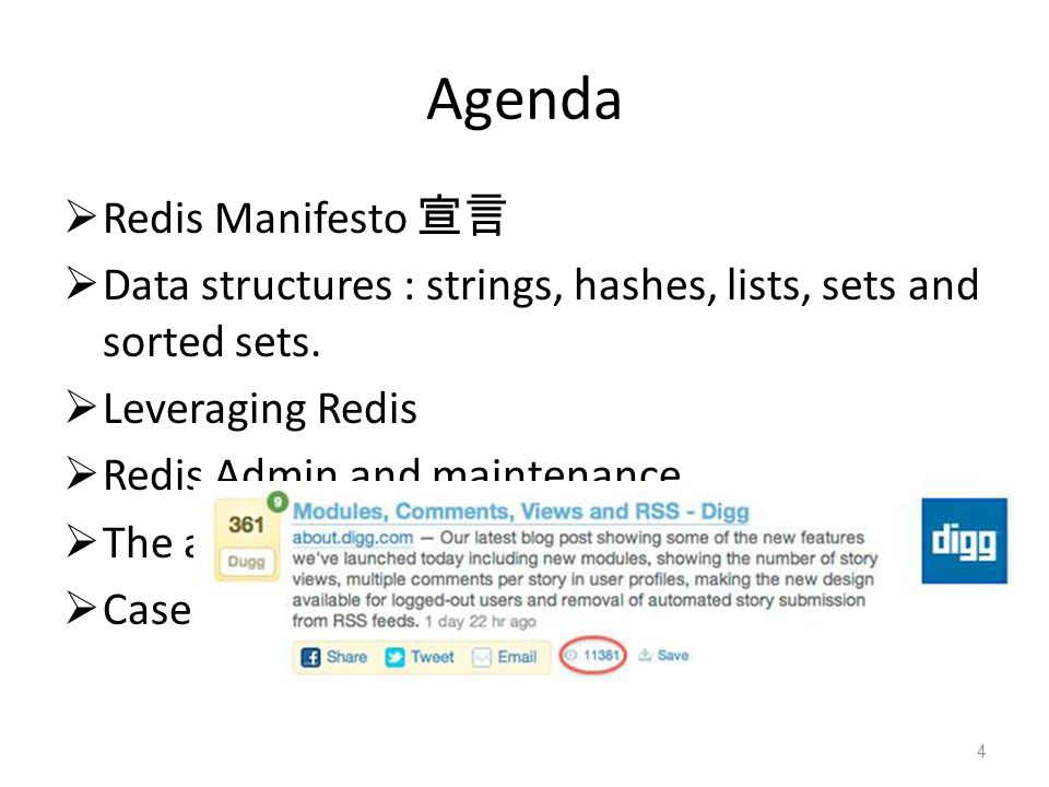 Redis Manifesto http://antirez.com/post/redis-manifesto.html 1.Redis is a DSL (Domain Specific Language) that manipulates abstract data types and implemented as a TCP daemon.