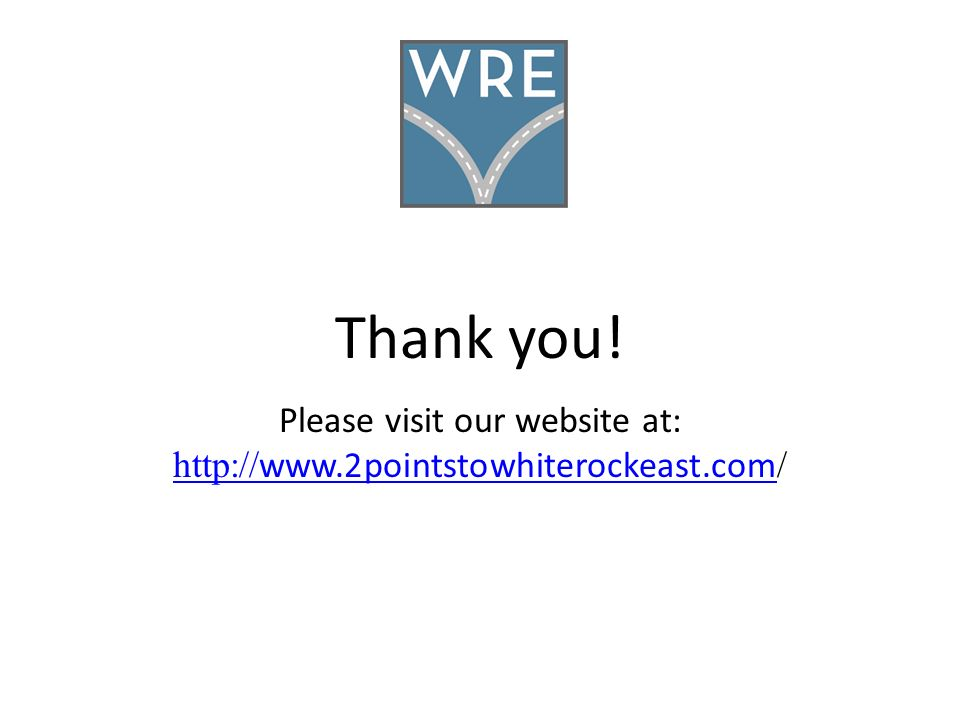 Thank you! Please visit our website at: http:// www.2pointstowhiterockeast.com http:// www.2pointstowhiterockeast.com /