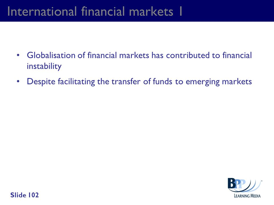 International financial markets 1 Globalisation of financial markets has contributed to financial instability Despite facilitating the transfer of fun