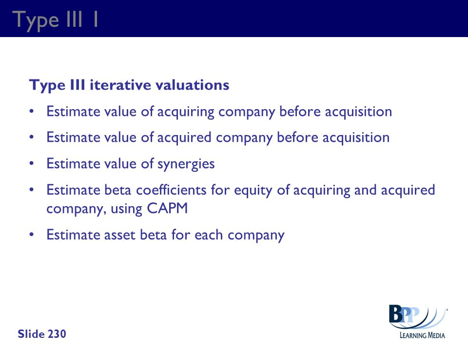Type III 1 Type III iterative valuations Estimate value of acquiring company before acquisition Estimate value of acquired company before acquisition