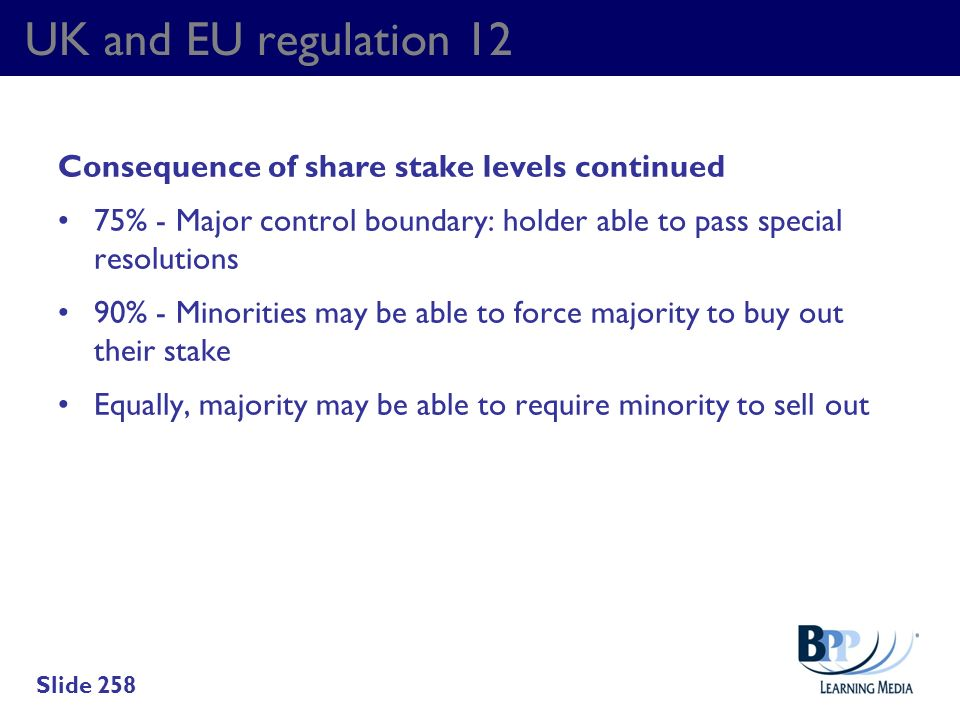 UK and EU regulation 12 Consequence of share stake levels continued 75% - Major control boundary: holder able to pass special resolutions 90% - Minori