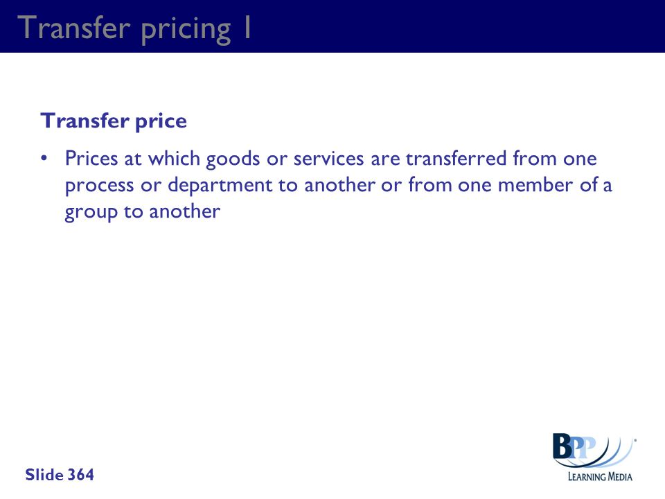 Transfer pricing 1 Transfer price Prices at which goods or services are transferred from one process or department to another or from one member of a