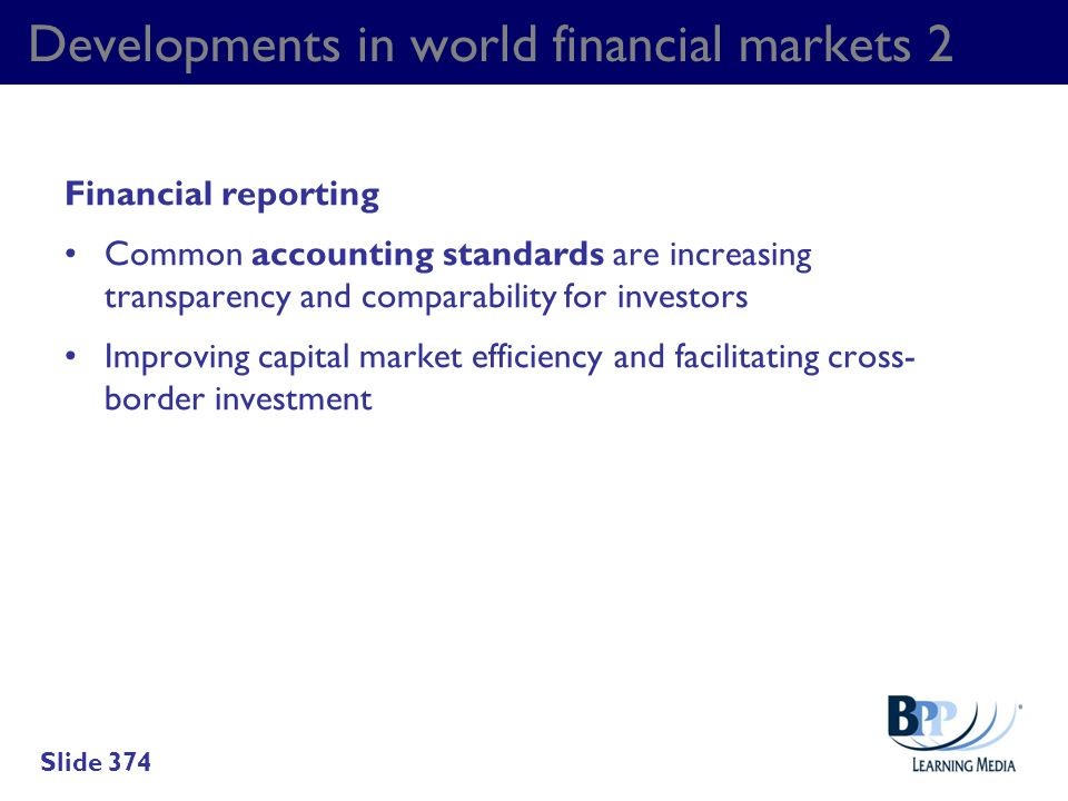 Developments in world financial markets 2 Financial reporting Common accounting standards are increasing transparency and comparability for investors
