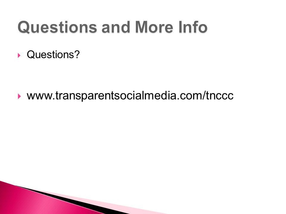 Questions www.transparentsocialmedia.com/tnccc