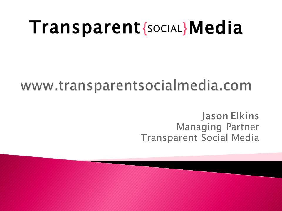 Jason Elkins Managing Partner Transparent Social Media