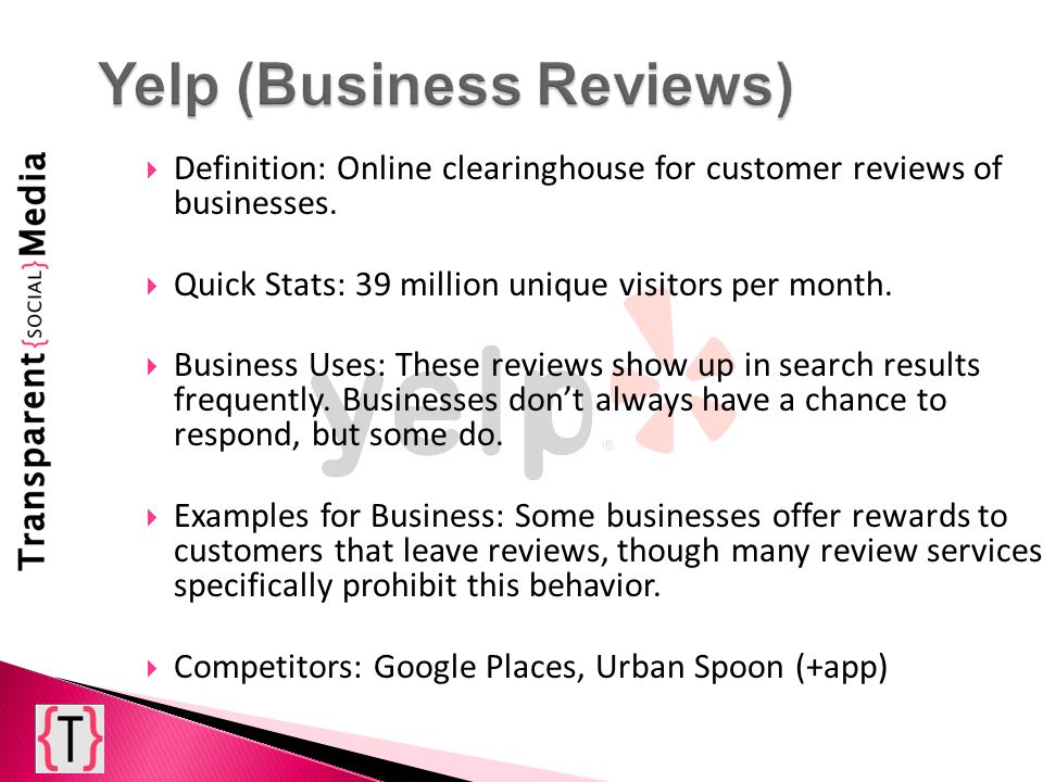 Definition: Online clearinghouse for customer reviews of businesses.
