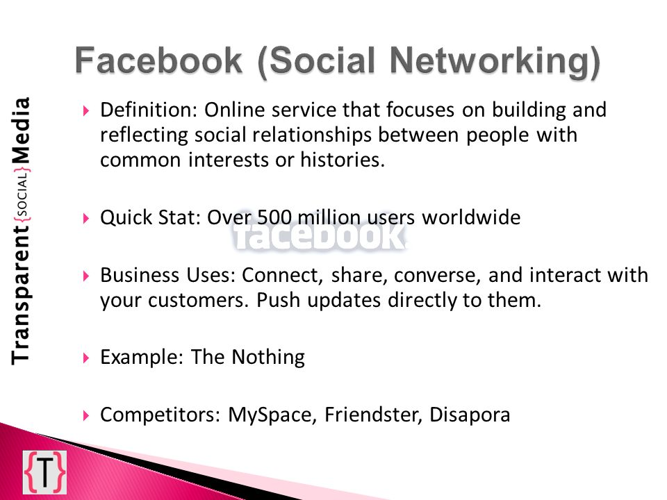 Definition: Online service that focuses on building and reflecting social relationships between people with common interests or histories. Quick Stat: