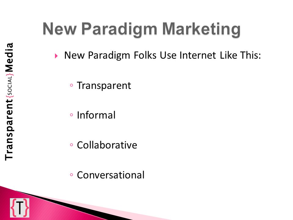 New Paradigm Folks Use Internet Like This: Transparent Informal Collaborative Conversational