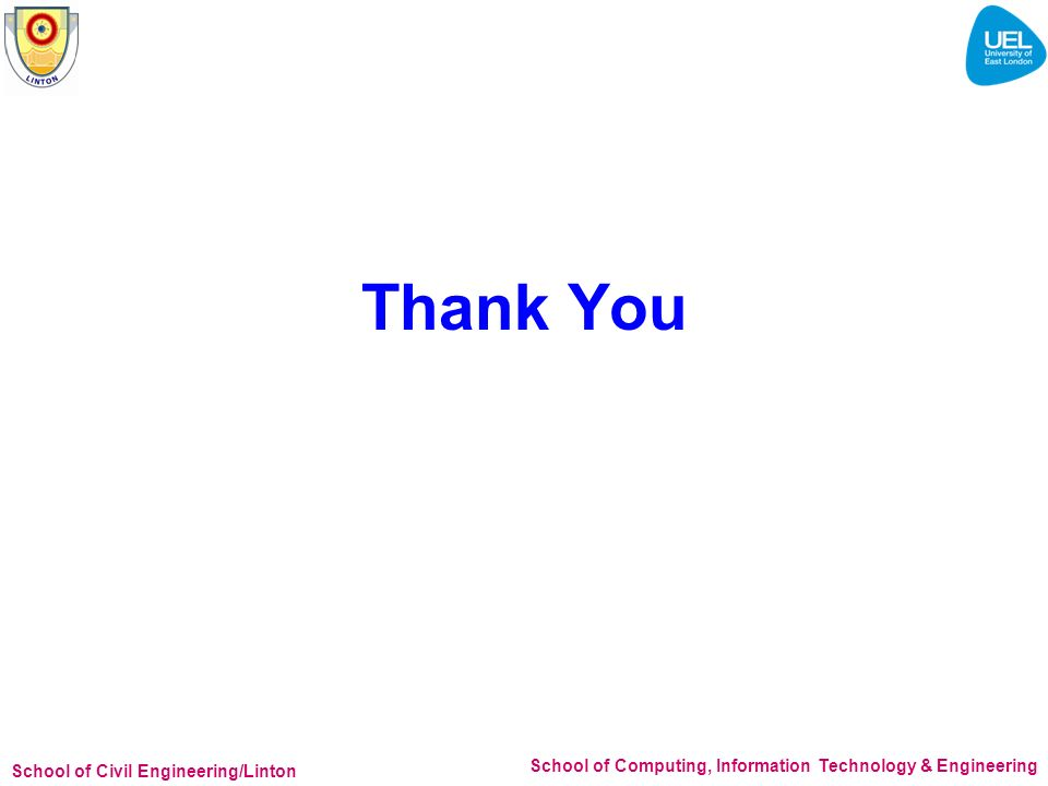 School of Civil Engineering/Linton School of Computing, Information Technology & Engineering Thank You