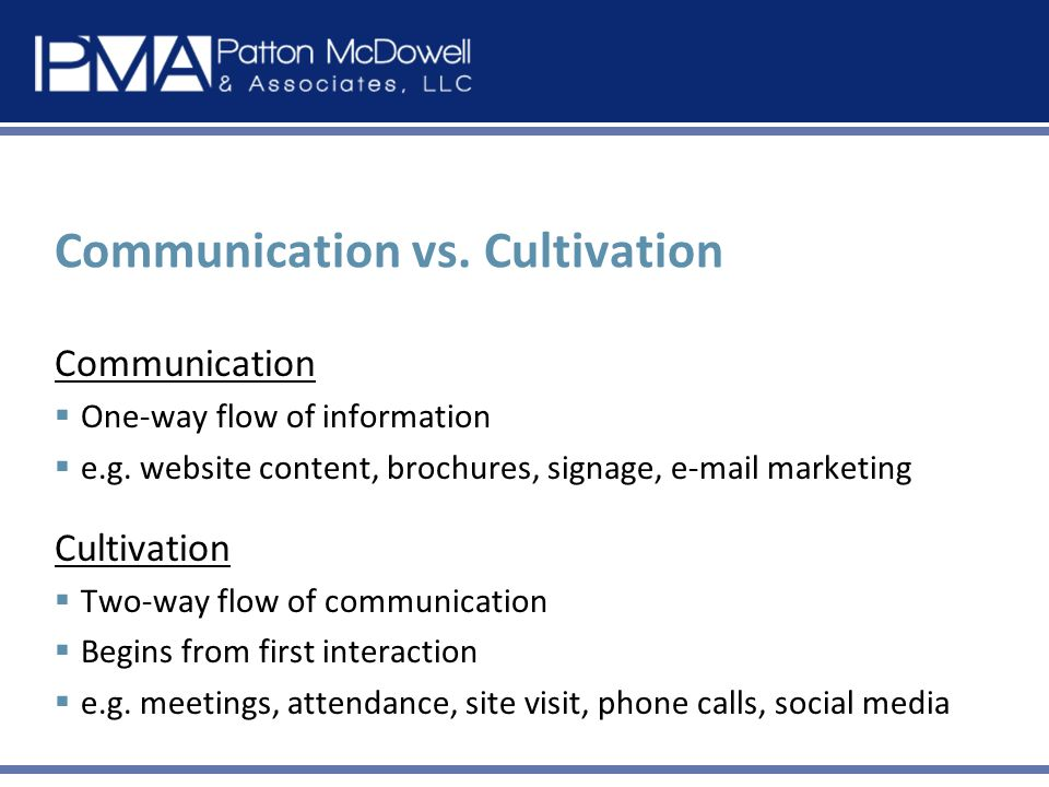 Communication vs. Cultivation Communication One-way flow of information e.g.