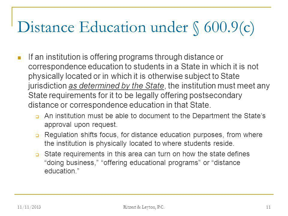 Distance Education under § 600.9(c) If an institution is offering programs through distance or correspondence education to students in a State in whic