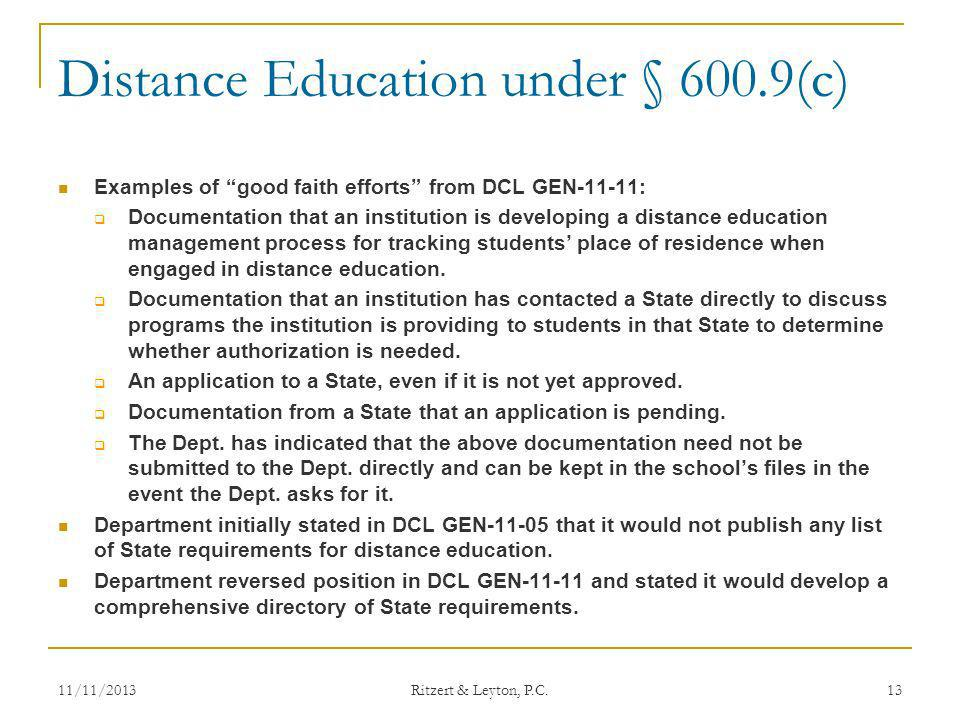 Distance Education under § 600.9(c) Examples of good faith efforts from DCL GEN-11-11: Documentation that an institution is developing a distance educ