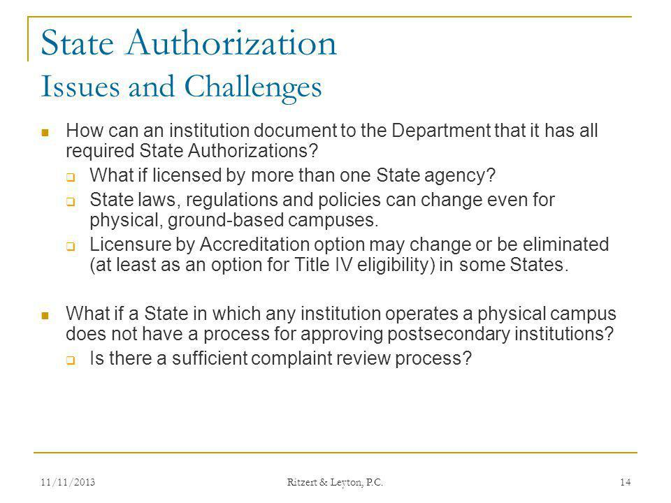 State Authorization Issues and Challenges How can an institution document to the Department that it has all required State Authorizations? What if lic