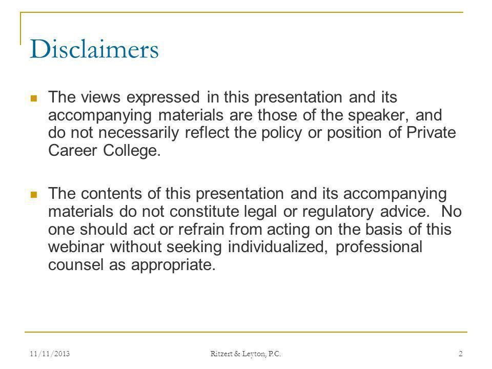 Disclaimers The views expressed in this presentation and its accompanying materials are those of the speaker, and do not necessarily reflect the polic