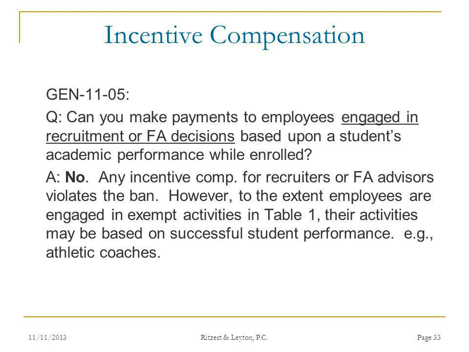 Incentive Compensation GEN-11-05: Q: Can you make payments to employees engaged in recruitment or FA decisions based upon a students academic performa