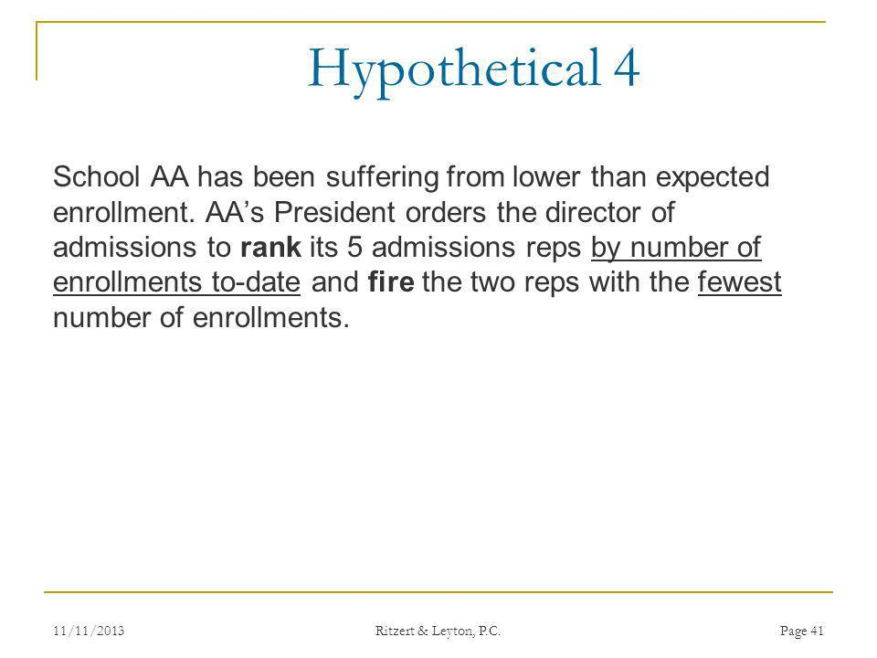 Hypothetical 4 School AA has been suffering from lower than expected enrollment. AAs President orders the director of admissions to rank its 5 admissi