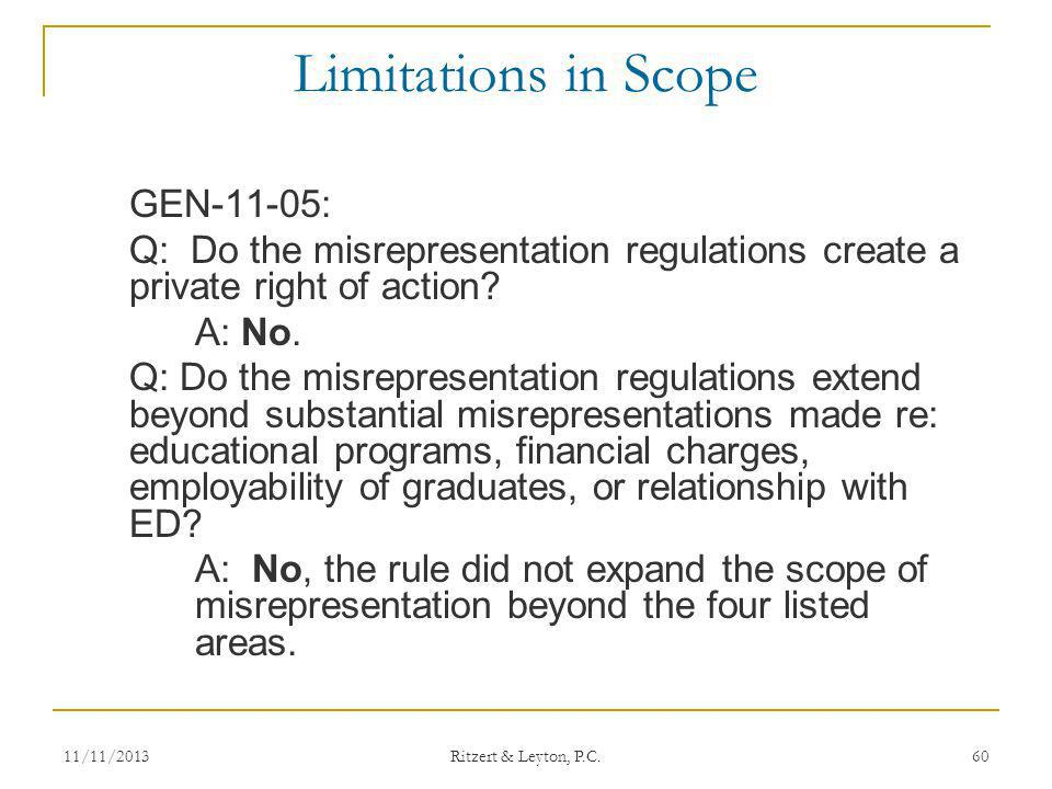 Limitations in Scope GEN-11-05: Q: Do the misrepresentation regulations create a private right of action? A: No. Q: Do the misrepresentation regulatio