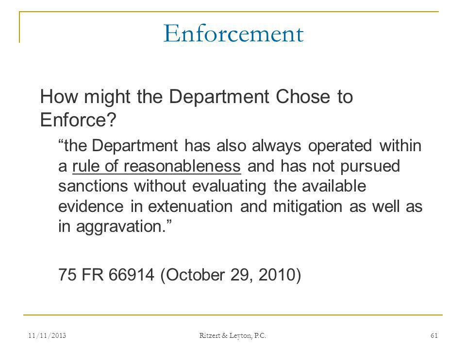 Enforcement How might the Department Chose to Enforce? the Department has also always operated within a rule of reasonableness and has not pursued san