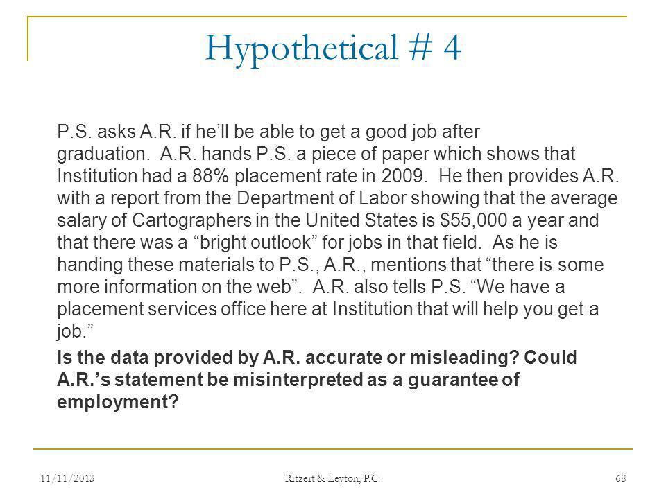 Hypothetical # 4 P.S. asks A.R. if hell be able to get a good job after graduation. A.R. hands P.S. a piece of paper which shows that Institution had
