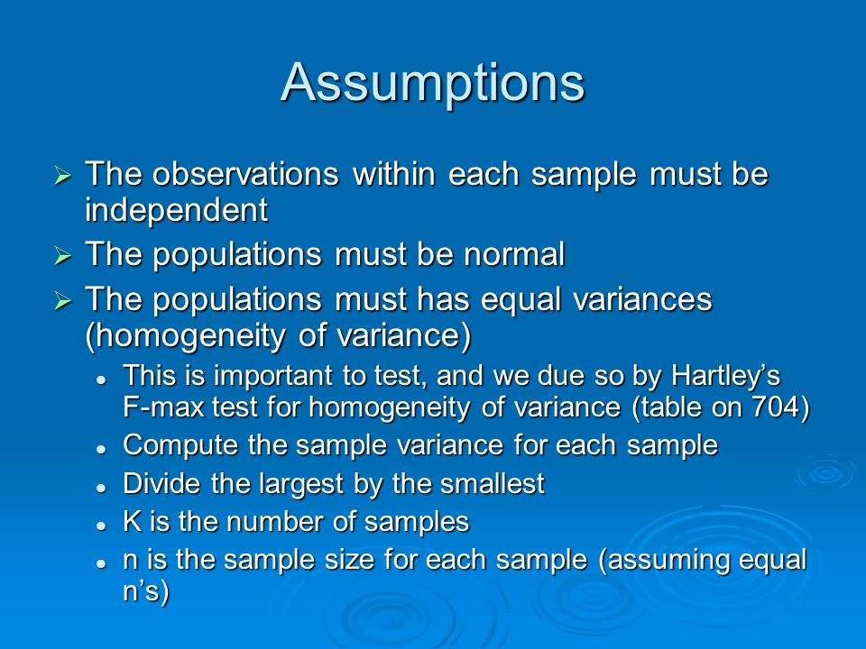 Assumptions The observations within each sample must be independent The observations within each sample must be independent The populations must be no
