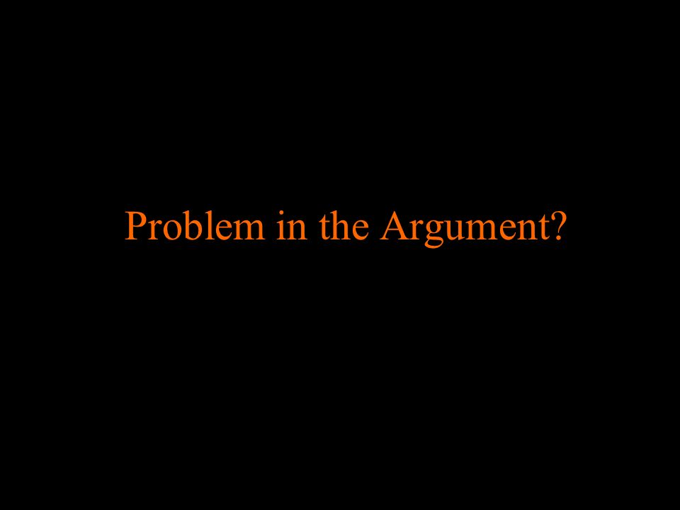 Problem in the Argument