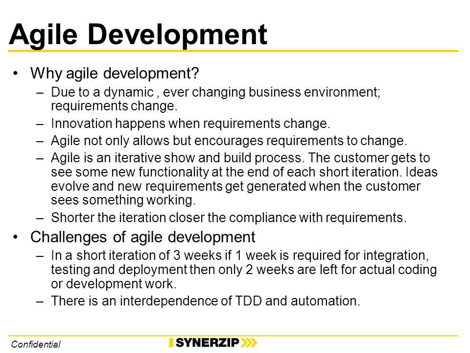 Confidential Agile Development Why agile development.